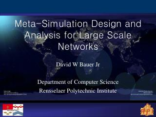 Meta-Simulation Design and Analysis for Large Scale Networks