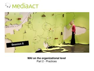 MAI on the organizational level Part 2 - Practices