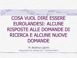 COSA VUOL DIRE ESSERE EUROLANDESI: ALCUNE RISPOSTE ALLE DOMANDE DI RICERCA E ALCUNE NUOVE DOMANDE