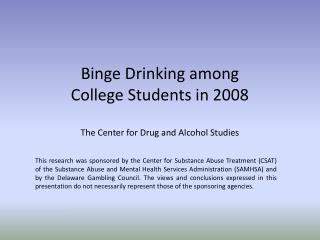 Binge Drinking among College Students in 2008 The Center for Drug and Alcohol Studies