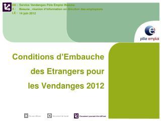 Conditions d'Embauche  des Etrangers pour  les Vendanges 2012