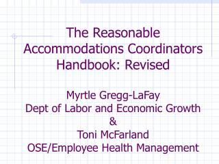 The Reasonable Accommodations Coordinators  Handbook: Revised  Myrtle Gregg-LaFay Dept of Labor and Economic Growth  Ton