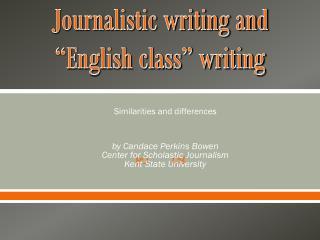 Journalistic writing and �English class� writing