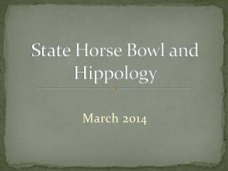State Horse Bowl and  Hippology