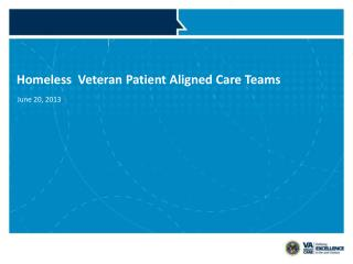 Homeless  Veteran Patient Aligned Care Teams