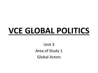 VCE GLOBAL POLITICS
