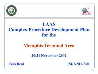 LAAS Complex Procedure Development Plan for the Memphis Terminal Area 20/21 November 2002