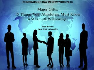 FUNDRAISING DAY IN NEW YORK 2013 Major Gifts:  15 Things You  Absolutely Must Know