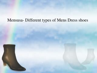 Mensusa- Different types of Mens Dress shoes