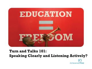 Turn and Talks 101: Speaking Clearly and Listening Actively?