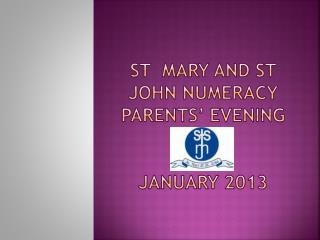 St  Mary and St john numeracy parents� evening   january  2013