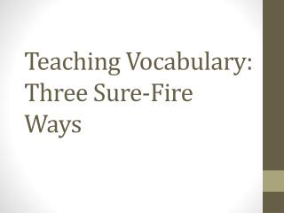 Teaching Vocabulary: Three Sure-Fire Ways