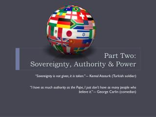 Part Two:                               Sovereignty, Authority & Power