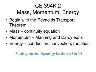 CE 394K.2  Mass, Momentum, Energy