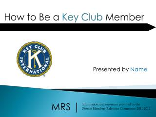 How to Be a  Key Club  Member