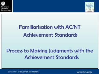 Familiarisation with AC/NT  Achievement Standards