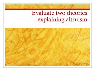 Evaluate two theories explaining altruism