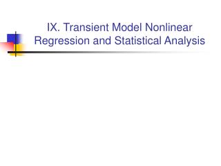 IX. Transient Model Nonlinear Regression and Statistical Analysis