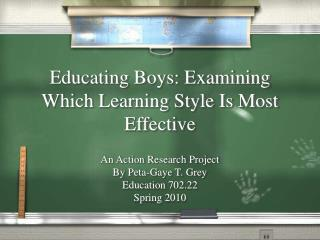 Educating Boys: Examining Which Learning Style Is Most Effective