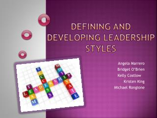 Defining and Developing  L eadership  Styles