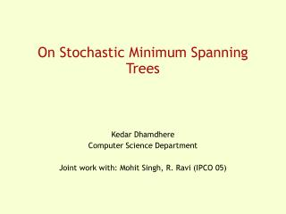 On Stochastic Minimum Spanning Trees