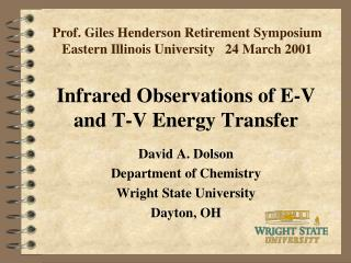 Infrared Observations of E-V and T-V Energy Transfer