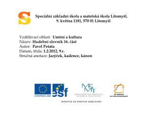 Speciální základní škola a mateřská škola Litomyšl,  9. května 1181, 570 01 Litomyšl