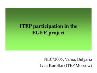ITEP participation in the  EGEE project