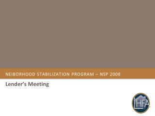 NEIBORHOOD  STABiLIZATION  PROGRAM – NSP 2008