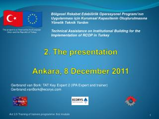 2. The presentation Ankara, 8 December 2011