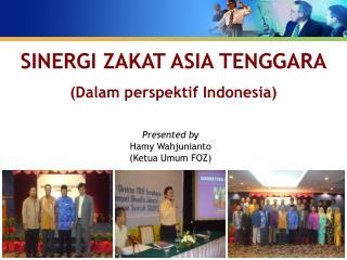 Presented by Hamy Wahjunianto (Ketua Umum FOZ)