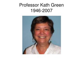 Professor Kath Green 1946-2007