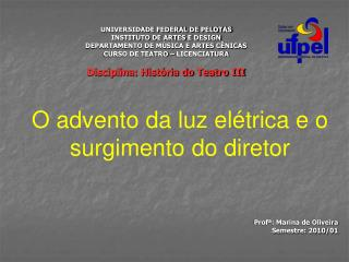 Profª: Marina de Oliveira Semestre: 2010/01