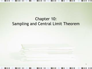 Chapter 10: Sampling and Central Limit Theorem