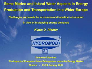 Some Marine and Inland Water Aspects in Energy Production and Transportation in a Wider Europe