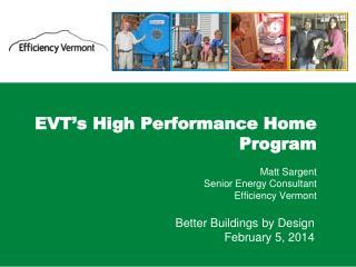 EVT�s High Performance  Home Program