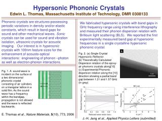 Hypersonic Phononic Crystals Edwin L. Thomas, Massachusetts Institute of Technology, DMR 0308133