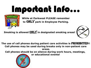 Important Info… While at Parkwest PLEASE remember to only park in Employee Parking.