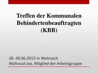 28.-30.06.2013 in  Wolnzach    Waltraud Joa, Mitglied der Arbeitsgruppe