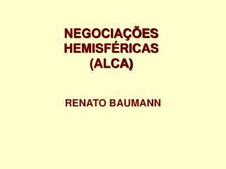 NEGOCIAÇÕES HEMISFÉRICAS (ALCA)