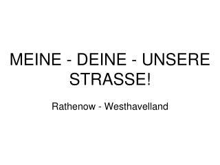 MEINE - DEINE - UNSERE STRASSE!