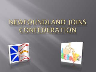 Newfoundland Joins Confederation