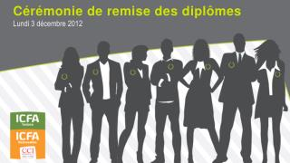 Cérémonie de remise des diplômes Lundi 3 décembre 2012