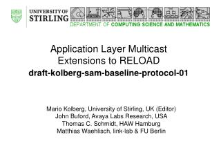 Application Layer Multicast  Extensions to RELOAD draft-kolberg-sam-baseline-protocol-01