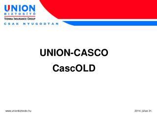 UNION-CASCO CascOLD
