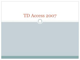 TD Access 2007