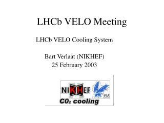 LHCb VELO Meeting