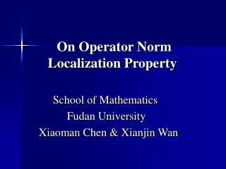 On Operator Norm    Localization Property