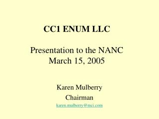 CC1 ENUM LLC Presentation to the NANC March 15, 2005