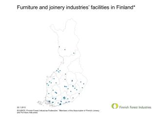 Furniture and joinery industries' facilities in Finland*